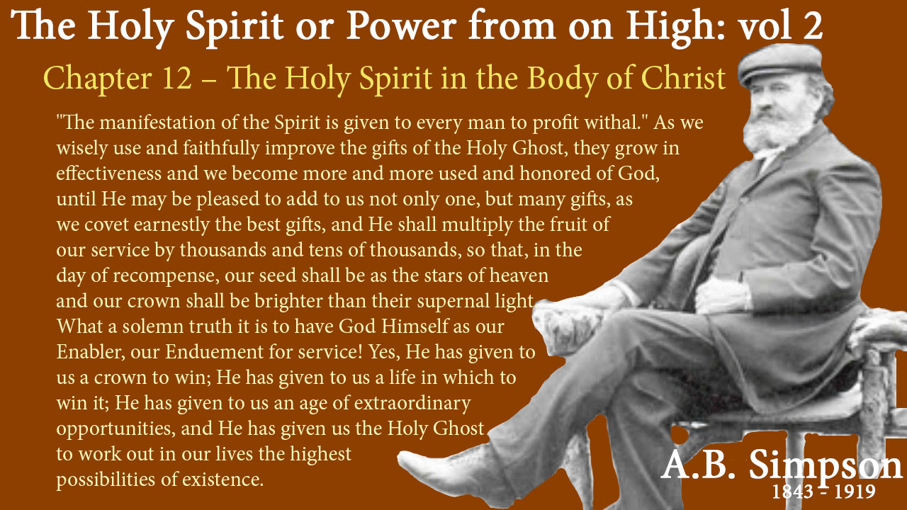 Chapter 12 the holy spirit in the body of christ thoughtsofgod the holy spirit a b simpson chapter 12 the holy spirit in the body of christ negle Images