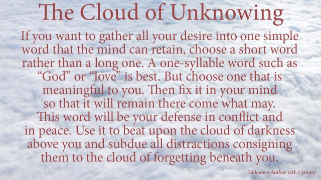 """If you want to gather all your desire into one simple word that the mind can retain, choose a short word rather than a long one. A one-syllable word such as """"God"""" or """"love"""" is best. But choose one that is meaningful to you. Then fix it in your mind so that it will remain there come what may. This word will be your defense in conflict and in peace. Use it to beat upon the cloud of darkness above you and subdue all distractions consigning them to the cloud of forgetting beneath you. David Reese, thoughts of God, thoughtsofgod, mythoughts"""