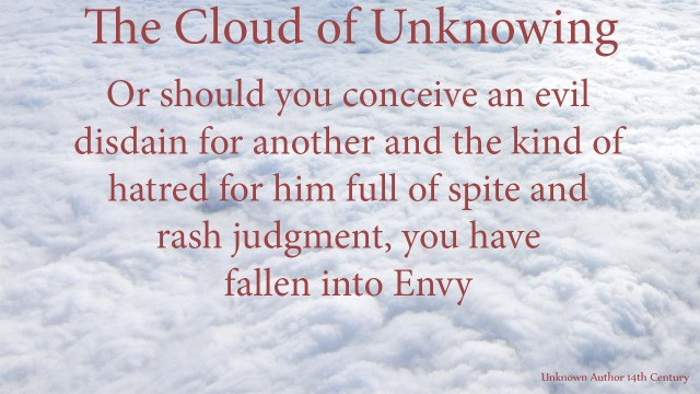 Or should you conceive an evil disdain for another and the kind of hatred for him full of spite and rash judgment, you have fallen into Envy. mythoughts, thoughtsofgod, thoughts of God, David Reese