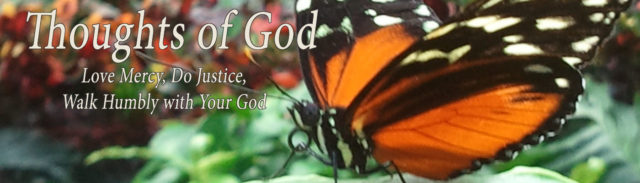 Thoughts of God, Love Mercy, Do Justice, Walk Humbly with Your God