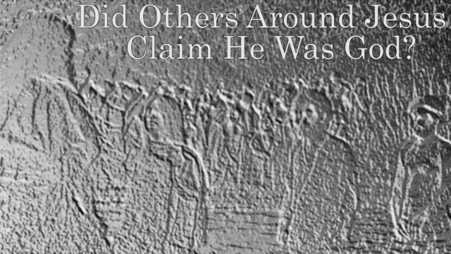 Did Other Around Jesus Claim He Was God, David Reese, Thoughts of God