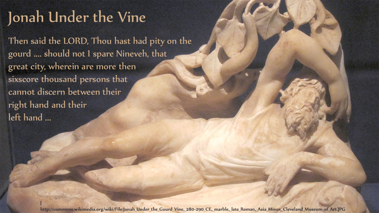Jonah Under the Vine, Then said the LORD, Thou hast had pity on the gourd .... should not I spare Nineveh, that great city, wherein are more then sixscore thousand persons that cannot discern between their right hand and their left hand 280-290 CE, marble, late Roman, Asia Minor, Cleveland Museum of Art, thoughtsofgod, thoughts of God, mythoughts, David Reese