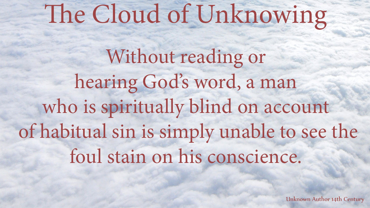 Without reading or hearing God's word, a man who is spiritually blind on account of habitual sin is simply unable to see the foul stain on his conscience. mythoughts, thoughtsofgod, thoguhts of God. David Reese