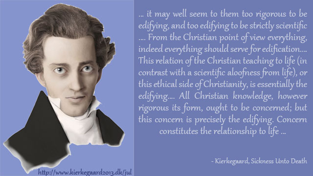 For the Christian, Everything Should Serve for Edification – Kierkegaard